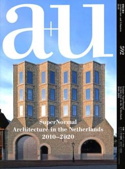 A+U Nº 592 SUPER NORMAL. ARCHITECTURE IN THE NETHERLANDS 2010- 2020