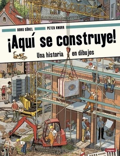 """¡AQUÍ SE CONSTRUYE! """"UNA HISTORIA EN DIBUJOS""""."""