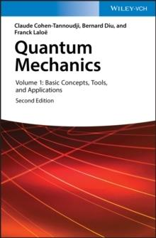 QUANTUM MECHANICS, VOLUME 1 : BASIC CONCEPTS,TOOLS, AND APPLICATIONS
