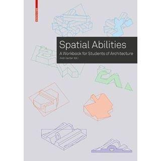 "SPATIAL ABILITIES ""A WORKBOOK FOR STUDENS OF ARCHITECTURE"""