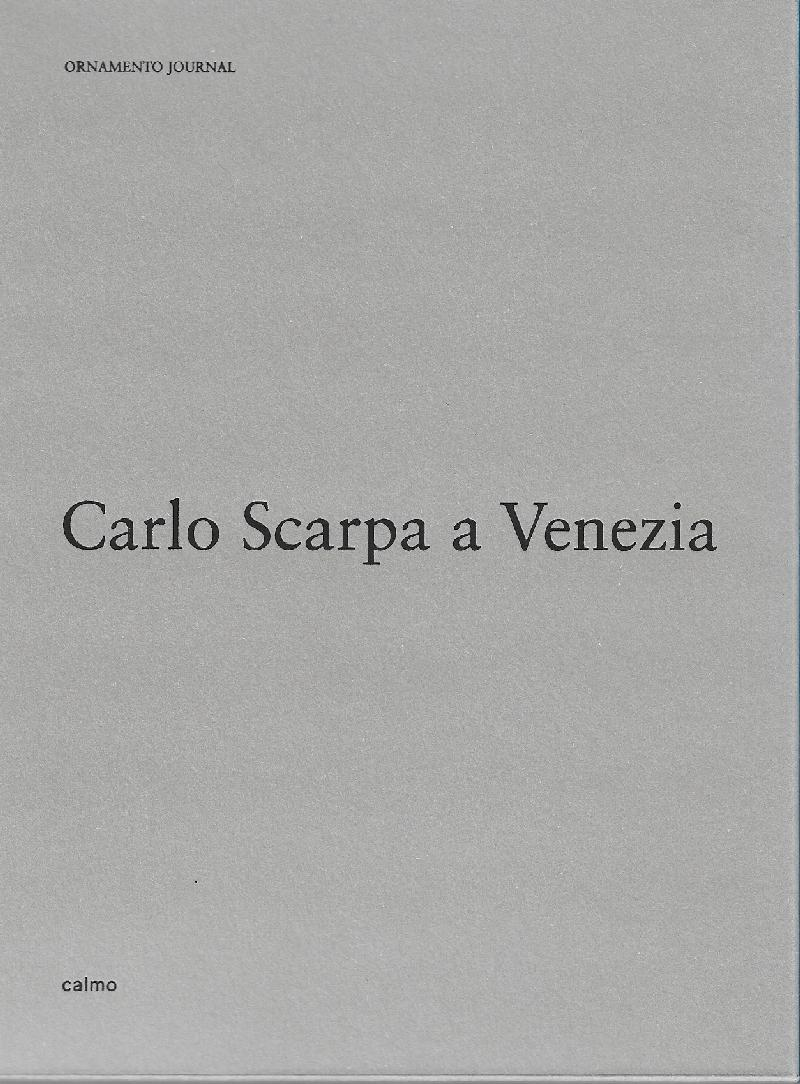ORNAMENTO JOURNAL: CARLO SCARPA A VENEZIA