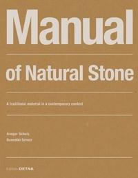MANUAL OF NATURAL STONE. A TRADITIONAL MATERIAL IN A CONTEMPORARY CONTEXT