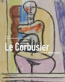 LE CORBUSIER: LESSONS IN MODERNISM.