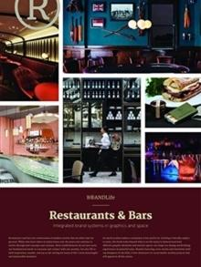BRANDLIFE RESTAURANTS & BARS - INTEGRATED BRAND SYSTEMS IN GRAPHICS AND SPACE (J