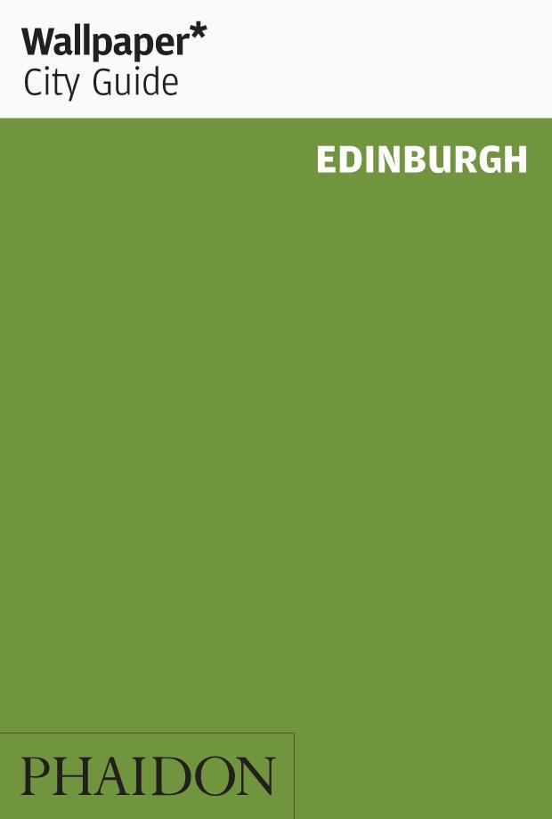 "WALLPAPER CITY GUIDE EDINBURGH 2020 ""THE FAST-TRACK GUIDE FOR THE SMART TRAVELLER"""