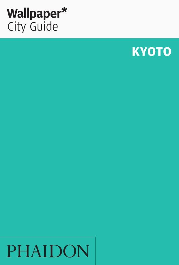 "WALLPAPER CITY GUIDE KYOTO 2020 ""THE FAST-TRACK GUIDE FOR THE SMART TRAVELLER"""