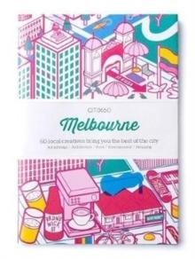 CITIX60 CITY GUIDES MELBOURNE - 60 LOCAL CREATIVES BRING YOU THE BEST OF THE CITY