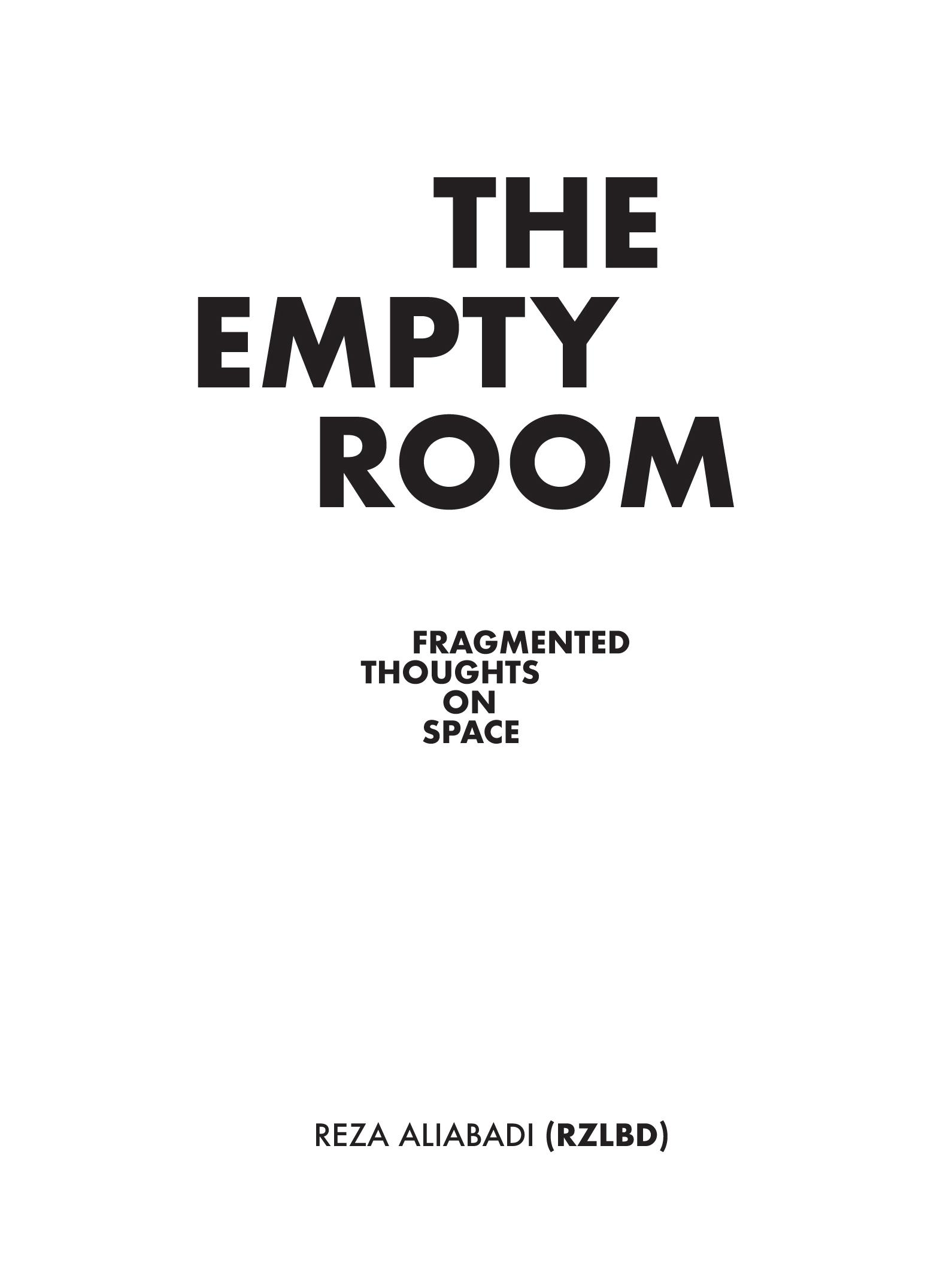 "THE EMPTY ROOM ""FRAGMENTED THOUGHTS ON SPACE"""