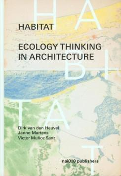 HABITAT: ECOLOGY THINKING IN ARCHITECTURE.