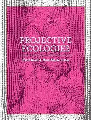 PROJECTIVE ECOLOGIES . NEW EDITION