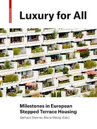 LUXURY FOR ALL. MILESTONES IN EUROPEAN STEPPED TERRACE HOUSING