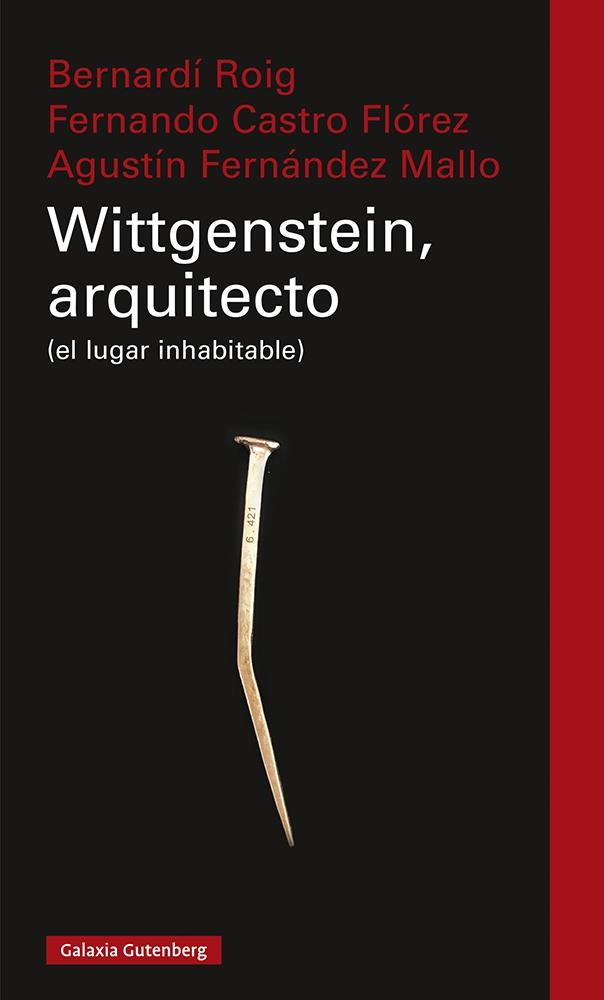 "WITTGENSTEIN, ARQUITECTO ""(EL LUGAR INHABITABLE)"""