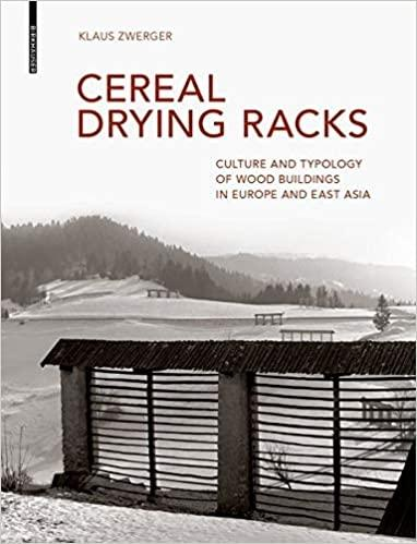 "CEREAL DRYING RACKS ""CULTURE AND TYPOLOGY OF WOOD BUILDINGS IN EUROPE AND EAST ASIA"""