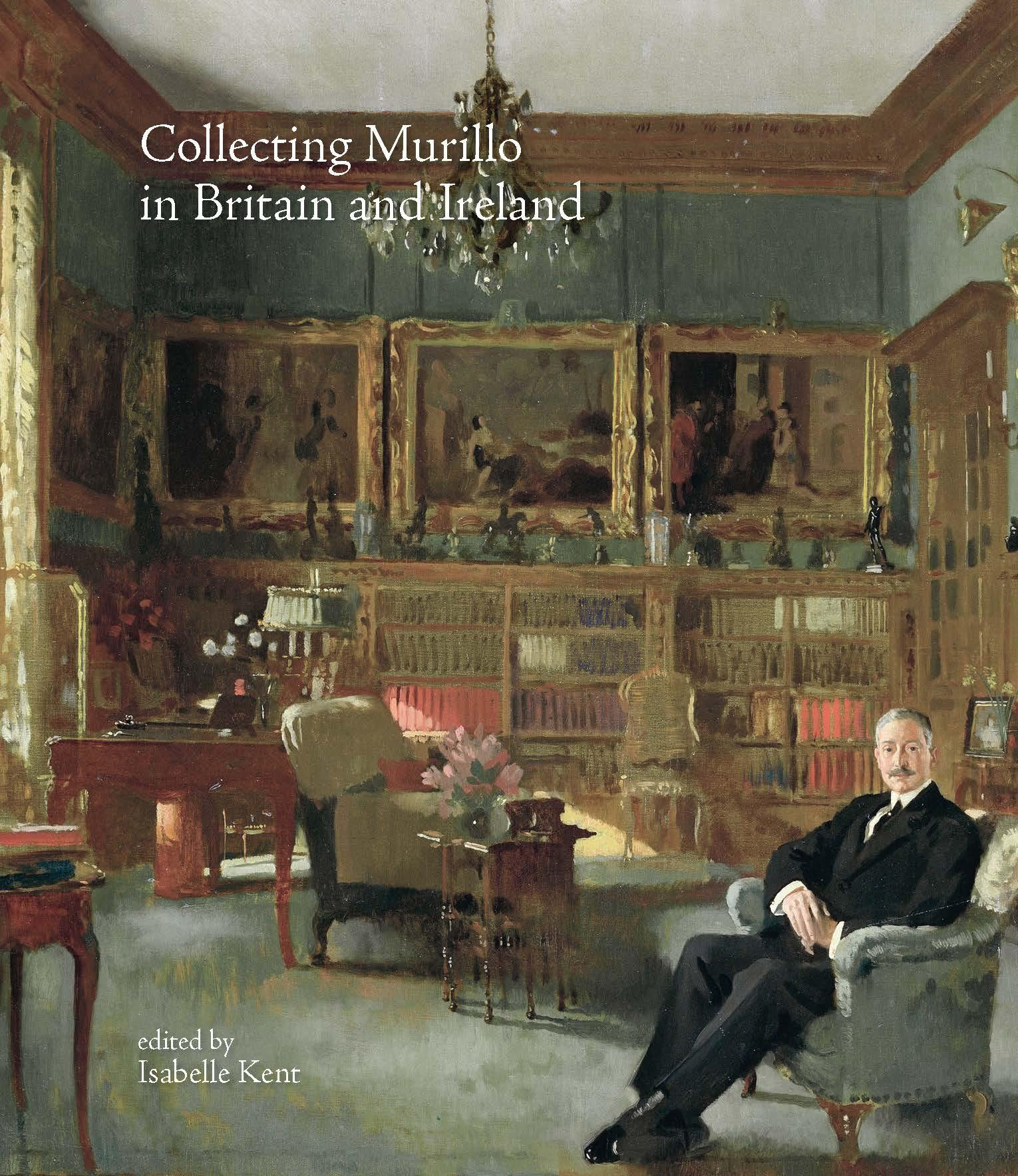 COLLECTING MURILLO IN BRITAIN AND IRELAND.