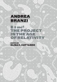 ANDREA BRANZI. THE PROJECT IN THE AGE OF RELATIVITY