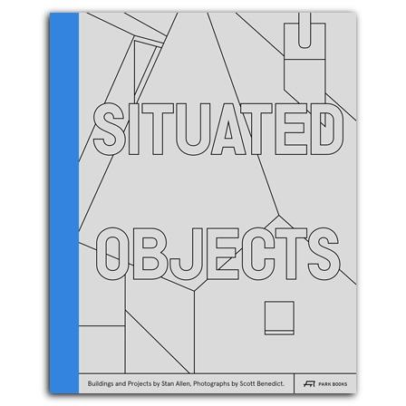 "ALLEN: SITUATED OBJECTS ""BUILDINGS AND PROJECTS BY STAN ALLEN,"""