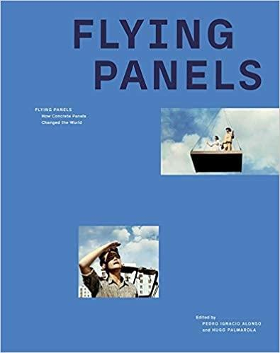 FLYING PANELS. HOW CONCRETE PANELS CHANGED THE WORLD