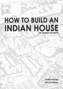 HOW TO BUILD AN INDIAN HOUSE. THE MUMBAI EXAMPLE