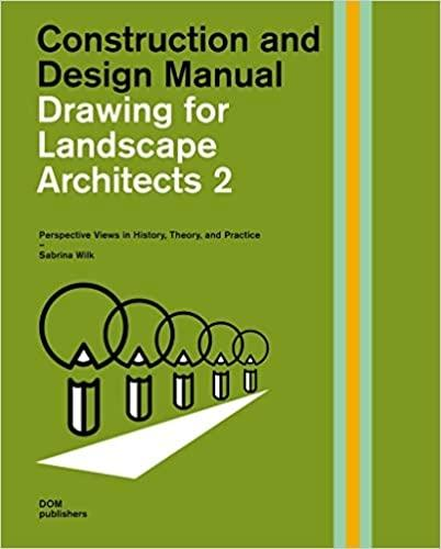 "DRAWING FOR LANDSCAPE ARCHITECTS 2: CONSTRUCTION AND DESIGN MANUAL ""PERSPECTIVE VIEWS IN HISTORY, THEORY, AND PRACTICE"""