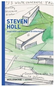 HOLL: STEVEN HOLL. INSPIRATION AND PROCESS IN ARCHITECTURE. MOLESKINE