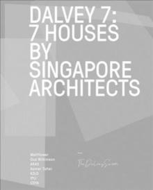 DALVEY 7 : HOUSES BY 7 SINGAPORE ARCHITECTS