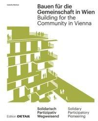 BUIDING FOR THE COMMUNITY UN VIENA.  NEW COMMUNAL FORMS OF COAHUTATION