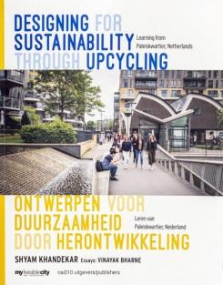 DESIGNING FOR SUSTAINABILITY THROUGH UPCYCLING. LEARNING FROM PALEISKWARTIER, NETHERLANDS