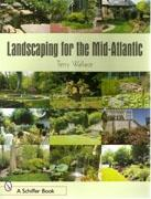 LANDSCAPING FOR THE MID- ATLANTIC