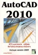 AUTOCAD 2010 CURSO DE INICIACION    INCLUYE VERSION 2009