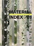 MATERIAL INDEX '09. INSPIRATIONAL MATERIALS SELECTED BY MATERIA