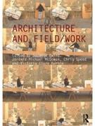 ARCHITECTURE AND FIELD / WORK