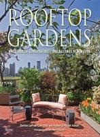ROOFTOP GARDENS. THE TERRACES, CONSERVATORIES, AND BALCONIES OF NEW YORK