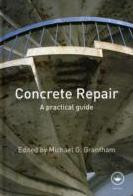 CONCRETE REPAIR: A PRACTICAL GUIDE