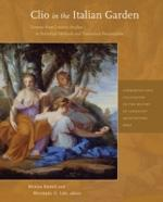 CLIO IN THE ITALIAN GARDEN : TWENTY-FIRST-CENTURY STUDIES IN HISTORICAL METHODS AND THEORETICAL PERSPECT