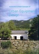 ELEMENTS & TOTAL CONCEPT OF URBAN EQUIPMENT DESIGN