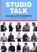 STUDIO TALK. INTERVIEW WITH 15 ARCHITECTS
