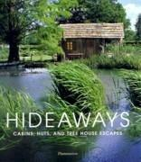 HIDEWAYS. CABINS, HUTS, AND TREE HOUSE ESCAPES