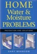 HOME PROBLEMS. WATER & MOISTURE. PREVENTION AND SOLUTIONS