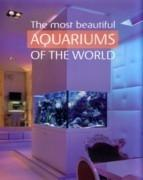 MOST BEAUTIFUL AQUARIUMS IN THE WORLD, THE