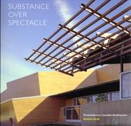 SUBSTANCE OVER SPECTACLE. CONTEMPORARY CANADIAN ARCHITECTURE