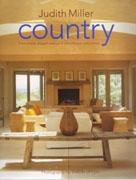 COUNTRY. FROM SIMPLE, ELEGANT INTERIORS TO PASTORAL AND RUSTIC HOMES