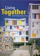 LIVING TOGETHER. MULTI- FAMILY HOUSING TODAY