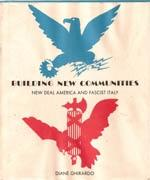 BUILDING NEW COMMUNITIES. NEW DEAL AMERICA AND FASCIST ITALY*