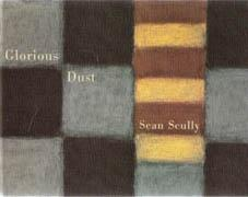 SCULLY: SEAN SCULLY GLORIOUS DUST