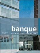 BANQUE: ARCHITECTURE CORPORATIVE