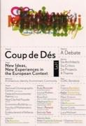 COUP DE DES  3  NEW IDEAS, NEW EXPERIENCES INTHE EUROPEAN CONTEXT  ( TATO, PEROVIC, RULL, BEEL, RICCIOTT