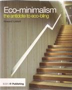 ECO- MINIMALISM. THE ANTIDOTE TO ECO- BLING