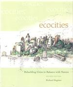 ECOCITIES: BUILDING CITIES IN BALANCE WITH NATURE