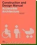 CONSTRUCTION AND DESIGN MANUAL. ACCESIBLE ARCHITECTURE