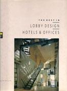 BEST IN LOBBY DESIGN: HOTELS AND OFFICES, THE